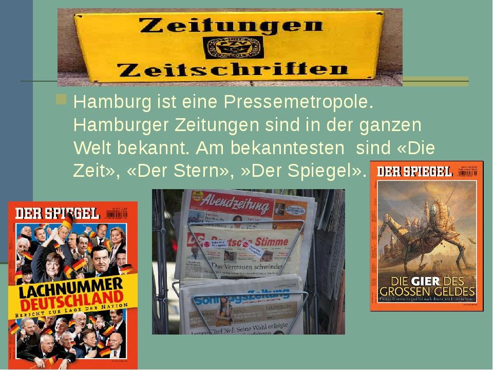 Hamburg ist eine Pressemetropole. Hamburger Zeitungen sind in der ganzen Welt...