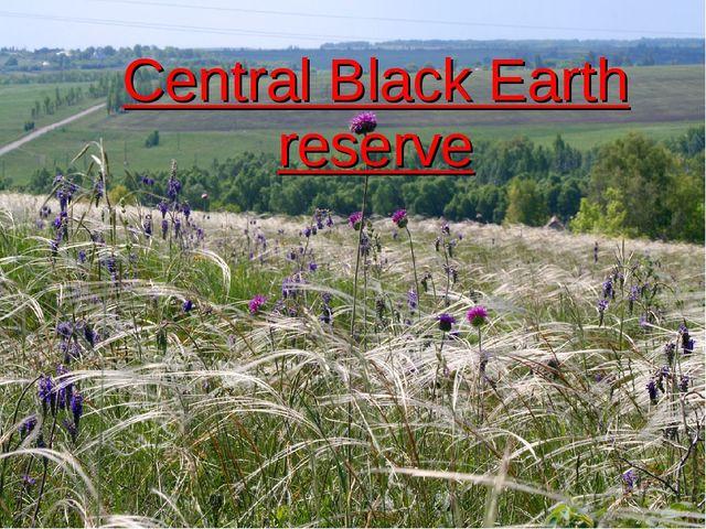 Central Chernozem reserve Central Black Earth reserve