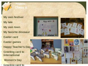 My own festival My tale My own town My favorite dinosaur Easter card Easter g