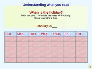 Understanding what you read When is the holiday? Fill in the year. Then write