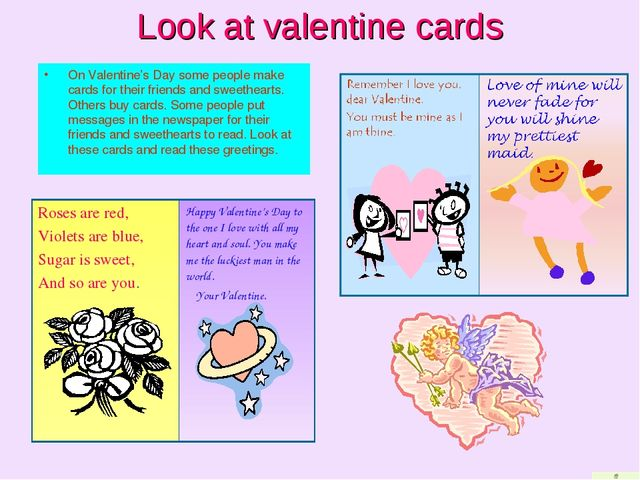 Look at valentine cards On Valentine's Day some people make cards for their f...