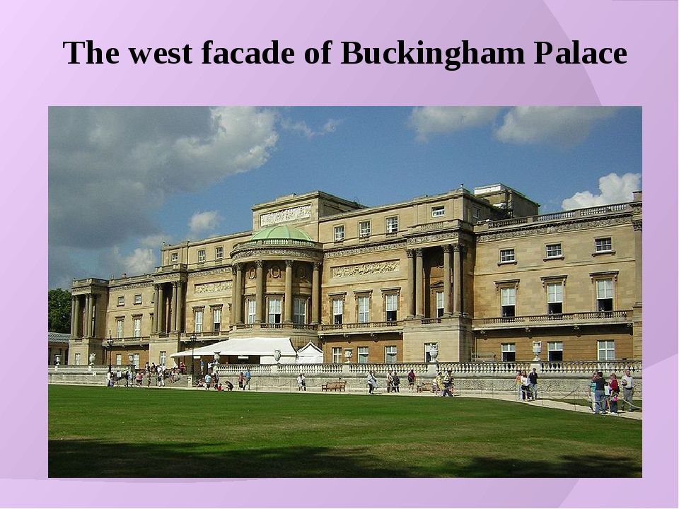 The west facade of Buckingham Palace
