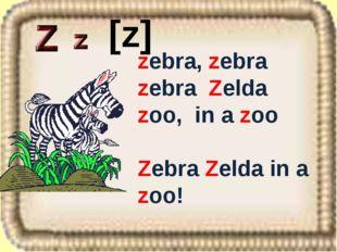zebra, zebra zebra Zelda zoo, in a zoo Zebra Zelda in a zoo! [z]