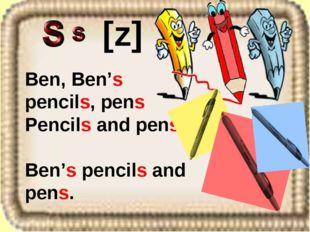 Ben, Ben's pencils, pens Pencils and pens Ben's pencils and pens. [z]