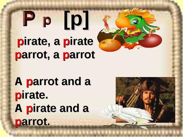 pirate, a pirate parrot, a parrot A parrot and a pirate. A pirate and a parr...