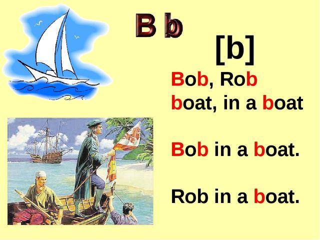 [b] Bob, Rob boat, in a boat Bob in a boat. Rob in a boat.