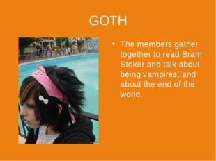 GOTH The members gather together to read Bram Stoker and talk about being vam