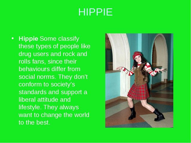 HIPPIE Hippie Some classify these types of people like drug users and rock an...