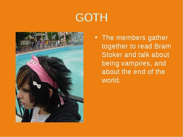 GOTH The members gather together to read Bram Stoker and talk about being vam...