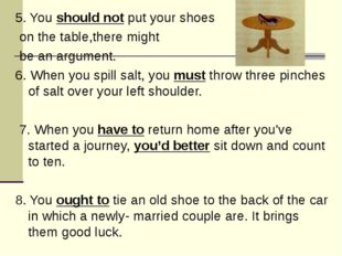 5. You should not put your shoes on the table,there might be an argument. 6.