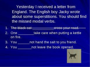 Yesterday I received a letter from England. The English boy Jacky wrote abou