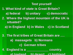 Test yourself 1. What kind of state is Great Britain? a) federal b) unitary