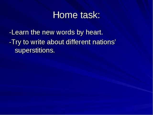 Home task: -Learn the new words by heart. -Try to write about different natio...