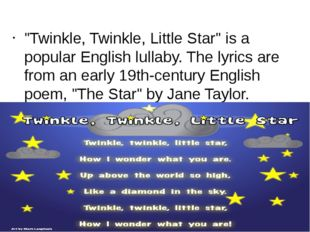 """""""Twinkle, Twinkle, Little Star"""" is a popular English lullaby. The lyrics are"""