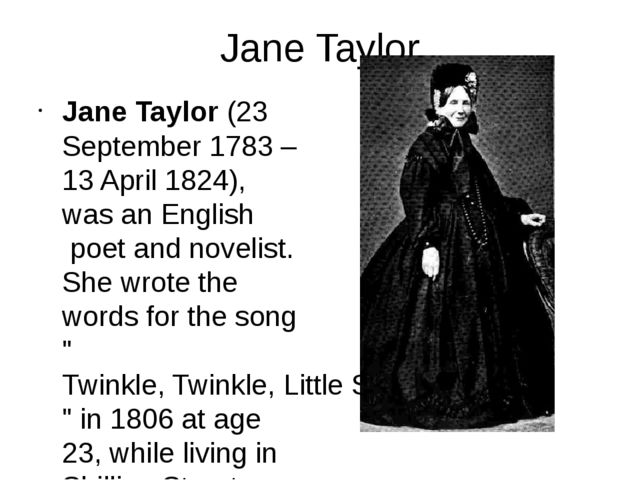 Jane Taylor(23 September 1783 – 13 April 1824), was anEnglishpoet and nove...