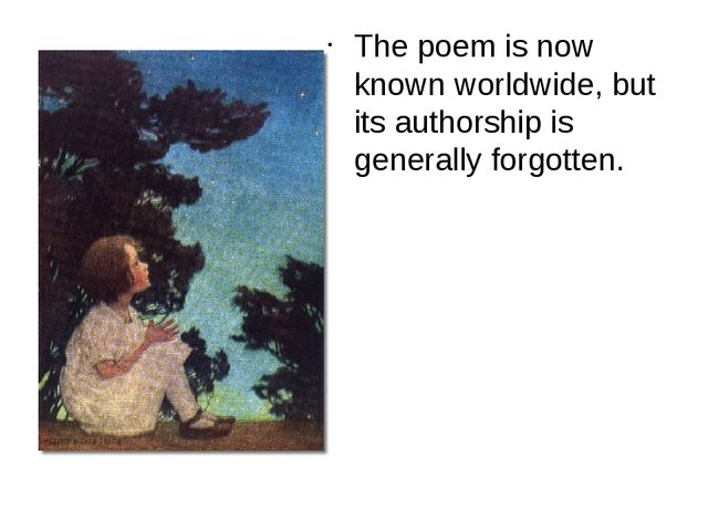The poem is now known worldwide, but its authorship is generally forgotten.