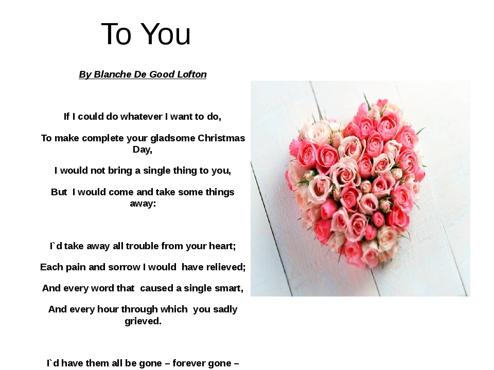 To You By Blanche De Good Lofton If I could do whatever I want to do, To make...