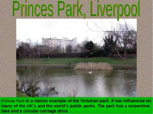 Princes Park is a classic example of the Victorian park. It has influenced on