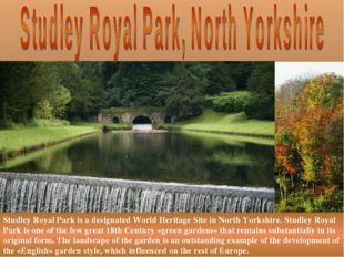 Studley Royal Park is a designated World Heritage Site in North Yorkshire. St