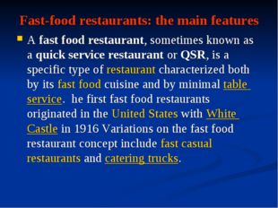 Fast-food restaurants: the main features Afast food restaurant, sometimes kn