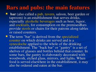 Bars and pubs: the main features bar(also called apub,tavern, saloon, bee