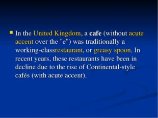 """In theUnited Kingdom, acafe(withoutacute accentover the """"e"""") was traditi"""