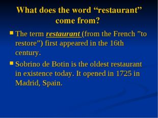 """What does the word """"restaurant"""" come from? The termrestaurant(from the Fren"""