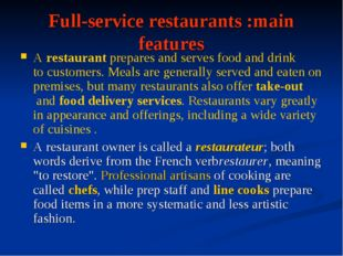 Full-service restaurants :main features Arestaurantprepares and serves food