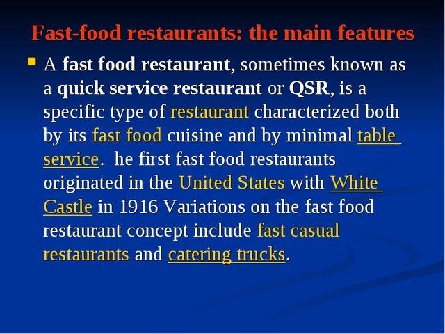 Fast-food restaurants: the main features Afast food restaurant, sometimes kn...