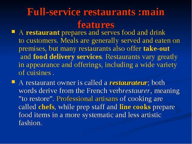 Full-service restaurants :main features Arestaurantprepares and serves food...