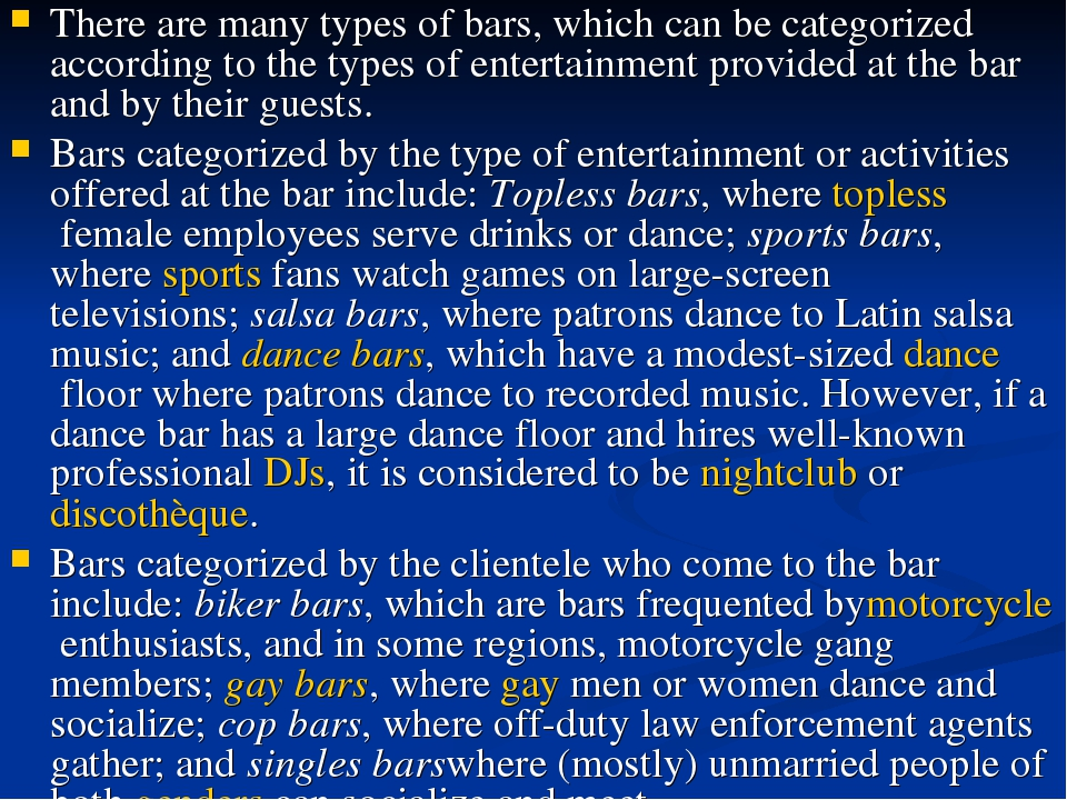 There are many types of bars, which can be categorized according to the types...
