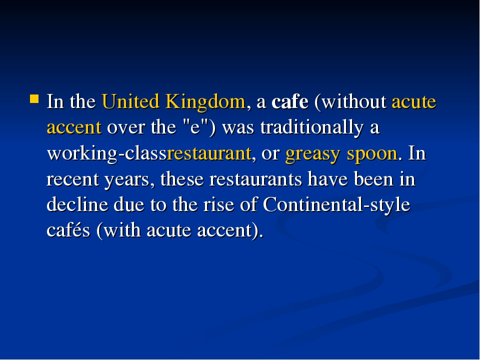 """In theUnited Kingdom, acafe(withoutacute accentover the """"e"""") was traditi..."""