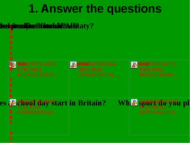 1. Answer the questions