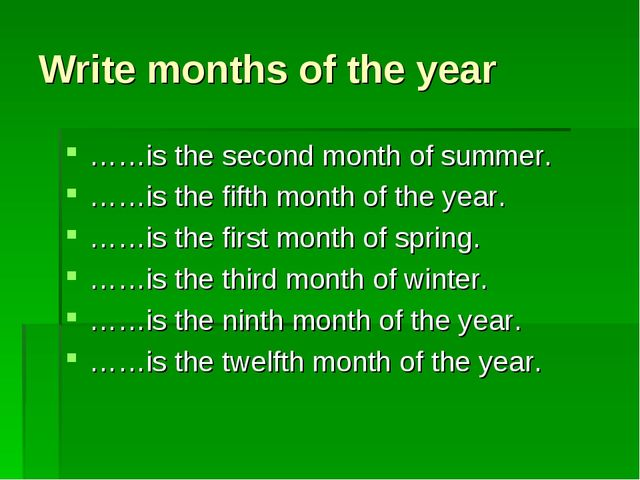 Write months of the year ……is the second month of summer. ……is the fifth mont...