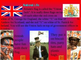 """National Life Britain's flag is called the """"Union Jack"""". It is really three f"""