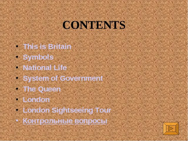 CONTENTS This is Britain Symbols National Life System of Government The Queen...