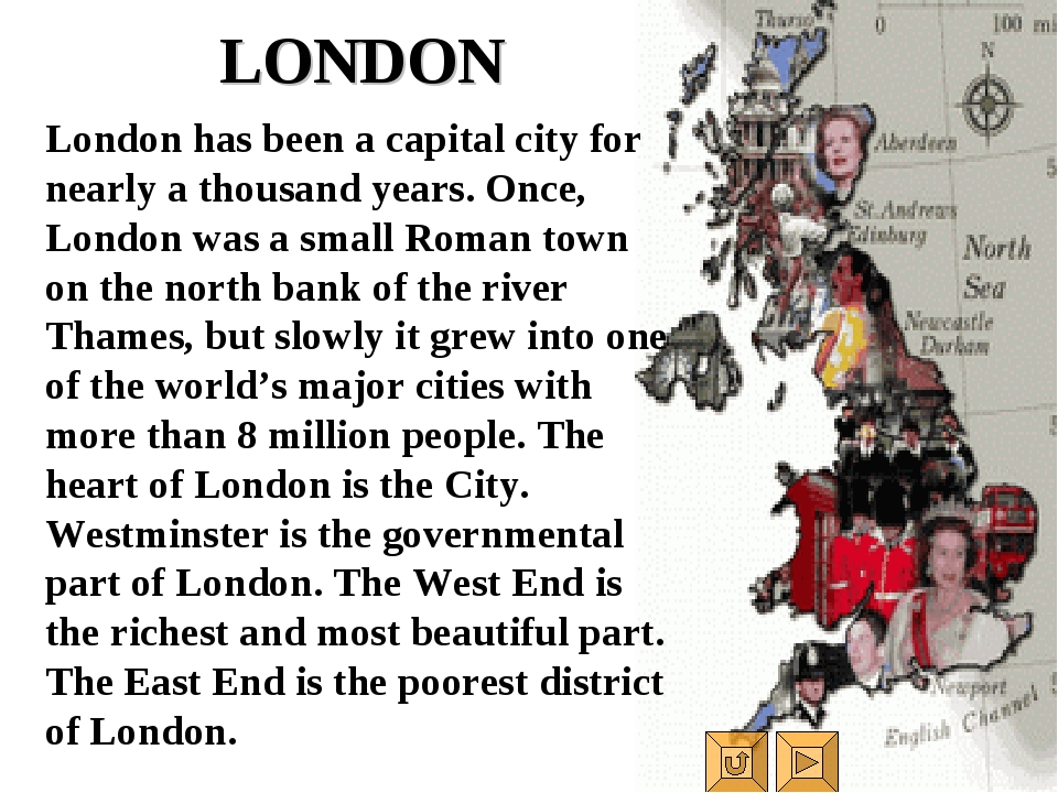 LONDON London has been a capital city for nearly a thousand years. Once, Lond...