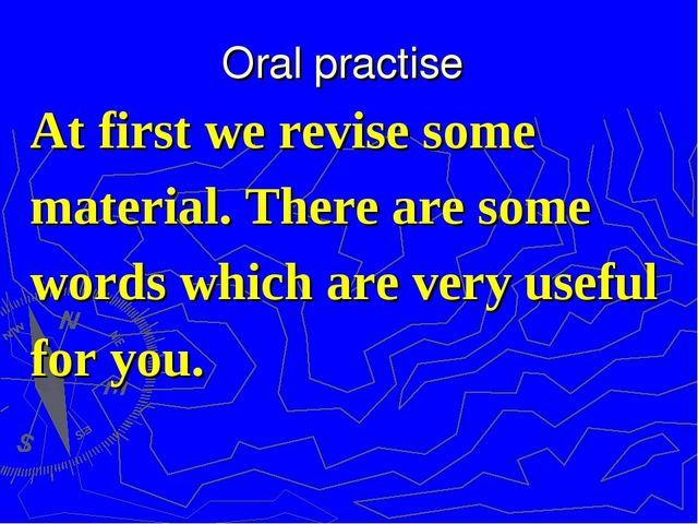Oral practise At first we revise some material. There are some words which ar...