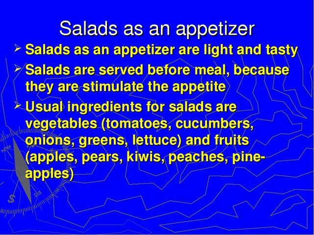 Salads as an appetizer Salads as an appetizer are light and tasty Salads are...