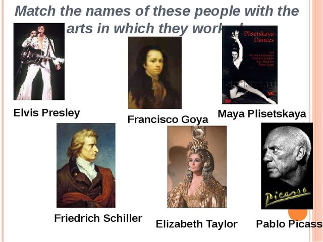Match the names of these people with the arts in which they worked. Francisco...