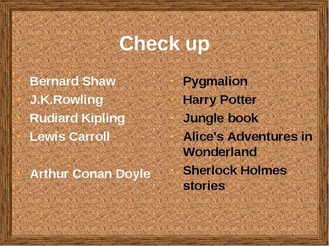 Check up Bernard Shaw J.K.Rowling Rudiard Kipling Lewis Carroll Arthur Conan...