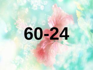 60-24