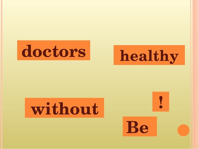 Be healthy doctors without !