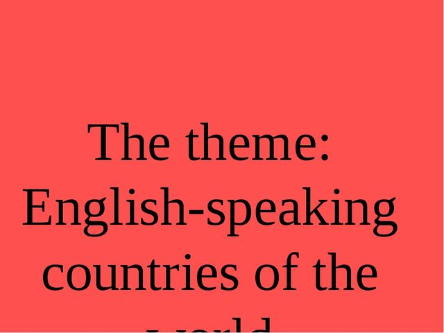 The theme: English-speaking countries of the world