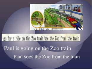 Paul is going on the Zoo train Paul sees the Zoo from the train
