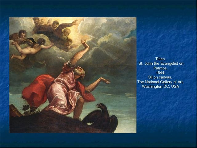 Titian. St. John the Evangelist on Patmos. 1544. Oil on canvas. The National...