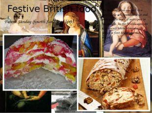 Festive British food Parent Sunday (fourth Sunday of lent) On this day treat