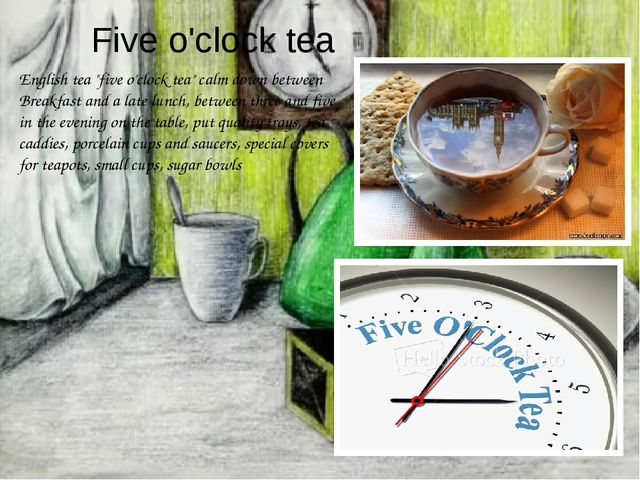 """English tea """"five o'clock tea"""" calm down between Breakfast and a late lunch,..."""