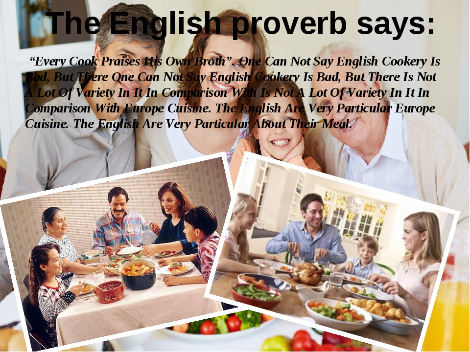 """""""Every Cook Praises His Own Broth"""". One Can Not Say English Cookery Is Bad,..."""