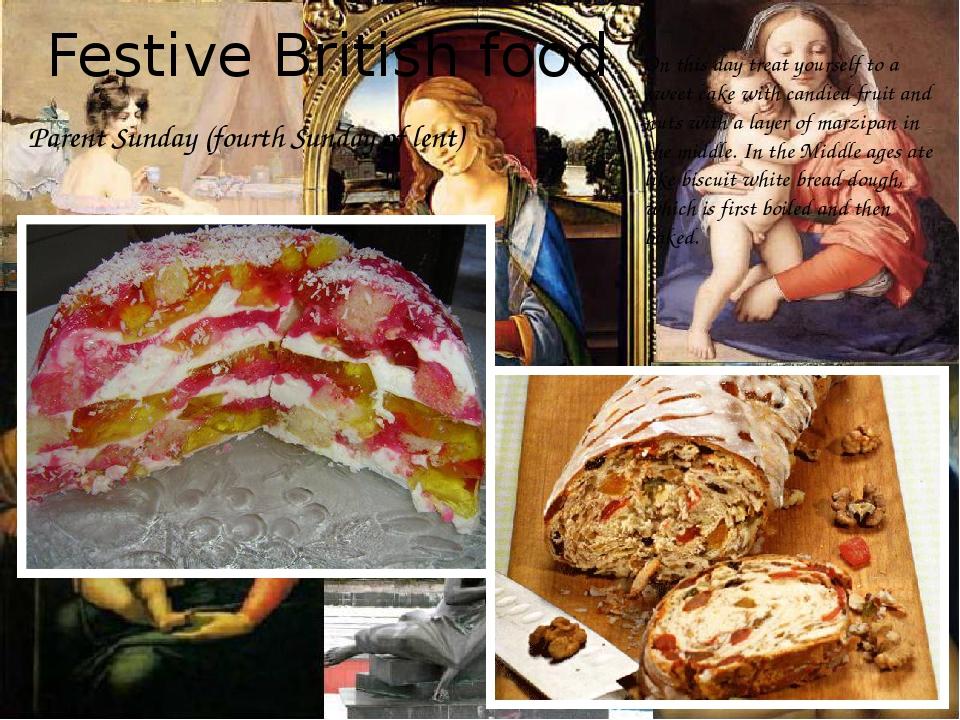 Festive British food Parent Sunday (fourth Sunday of lent) On this day treat...